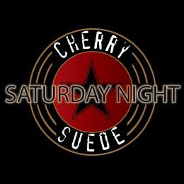 Cherry Suede - Saturday Night