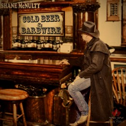 Shane McNulty - Cold Beer & Barbwire